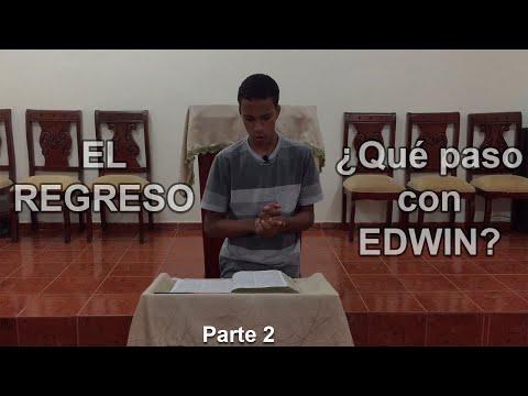 EL REGRESO Y ¿Qué pasó con EDWIN? *Parte 2* | Jóvenes de Cristo