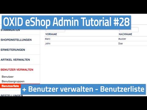 Oxid eShop Admin Tutorial #28 - Benutzer verwalten - Benutzerliste