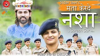 Inder Jeet New Song | मता केरदे नशा | Official Video | Tejinder Negi | iSur Studios