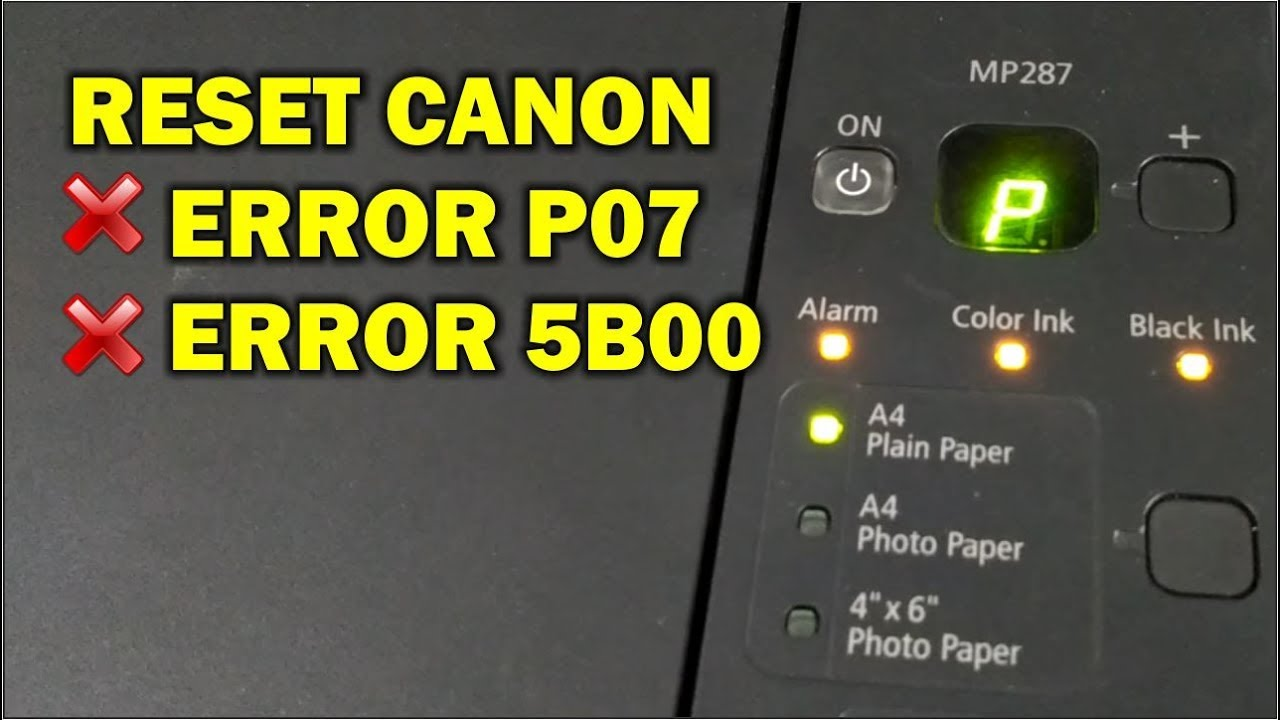 Reset Printer Canon Mp287 Error P07 5b00 Youtube