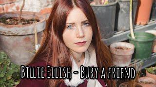 Billie Eilish - bury a friend (cover) || Letizia Liccati