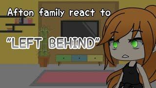 "Afton family react to ""LEFT BEHIND"" //Gacha life"