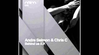 ANDRE SALMON, CHRIS C. -  BEHIND US (ORIGINAL MIX)