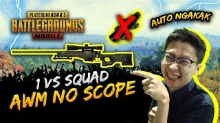 1 VS SQUAD! PAKE AWM NO SCOPE AUTO NGAKAK!- PUBG Mobile Indonesia
