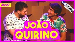 Baixar WEBBULLYING #227 - JOÃO QUIRINO FICANDO FAMOSO (São Paulo - SP)