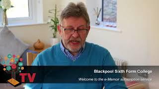 Blackpool Sixth Form College - e-Memoir introduction