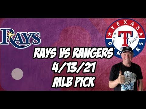 Tampa Bay Rays vs Texas Rangers 4/13/21 MLB Pick and Prediction MLB Tips Betting Pick