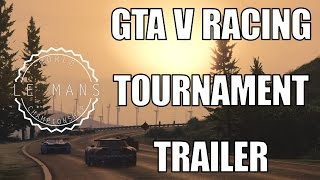 GTA V PC Le Mans Racing Tournament Official Trailer