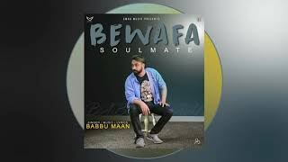 Bewafa Soulmate:New song-Babbu maan|New punjabi song 2020