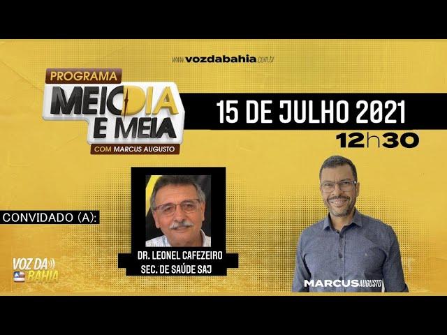 Programa Meio dia e meia LIVE com Dr. Leonel Cafezeiro Secretário de Saúde de Santo Antônio de Jesus