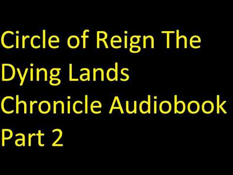 Circle of Reign The Dying Lands Chronicle, Book 1 Unabridged Audiobook Part 2