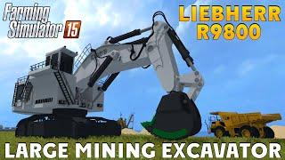 Farming Simulator 2015 LIEBHERR R9800 Large Mining Excavator