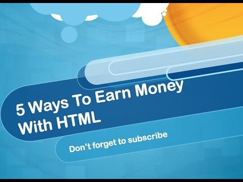 5 Ways To Earn Money With HTML