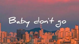 Download Baby Don't Go (lyrics) - Justin Vasquez