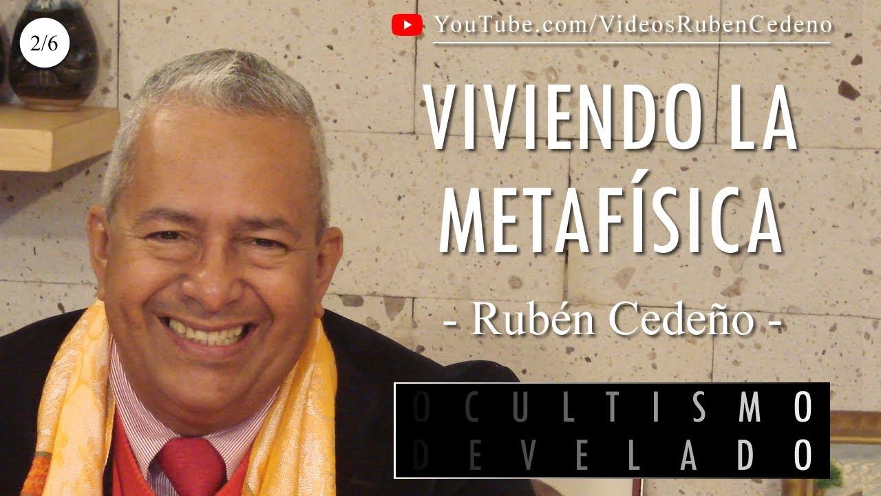 VIVIENDO LA METAFÍSICA - OCULTISMO DEVELADO, Rubén Cedeño