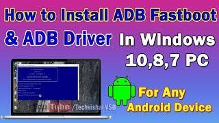 How to Install ADB Fastboot & ADB Drivers On Windows 10, 8, 7 in Computer/Laptop | Techvishal VSB