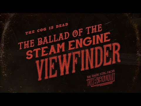 the-cog-is-dead---the-ballad-of-the-steam-engine-viewfinder