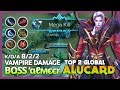 Alucard Useless? Not for Him BOSS 'αℓмєєr Ranked 2 Global Alucard King of Dracula ~ Mobile Legends