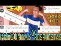 PREGUNTAS Y RESPUESTAS #5  dejaré a YouTube? Haré  gameplays? .ESPECIAL VIDEO #100