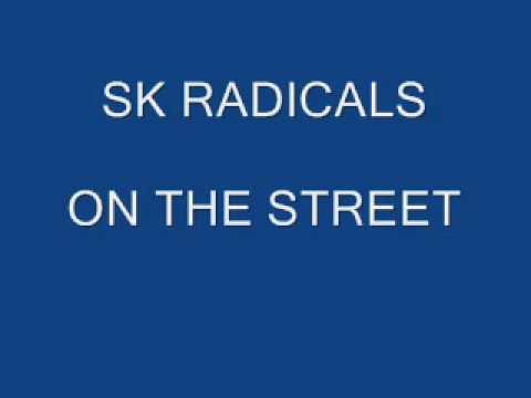 SK RADICALS - ON THE STREET