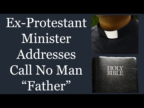 "Ex-Protestant Minister Addresses Call No Man ""Father"""