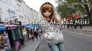 Gambar cover Shima - Setelah Aku Kau Miliki (Karaoke)