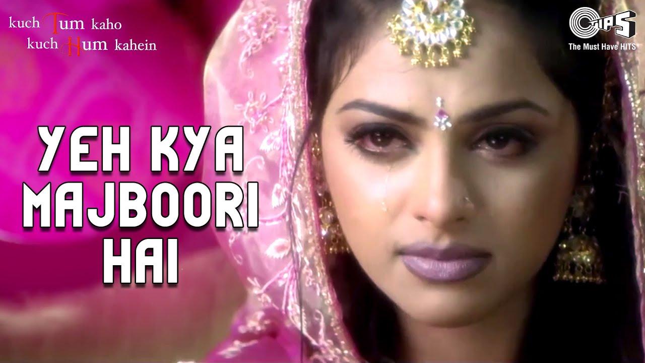 Yeh Kya Majboori Hai - Video Song | Kuch Tum Kaho Kuch Hum Kahein | Fardeen  Khan & Richa Pallod