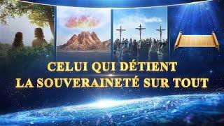 Musique chrétienne 2018 | « Celui qui détient la souveraineté sur tout » Documentaire d'histoire chrétien en français