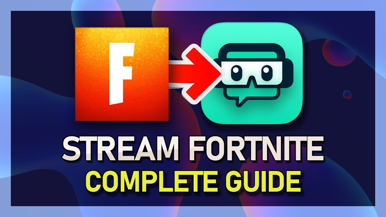 How to Stream Fortnite with StreamLabs OBS (Tutorial)