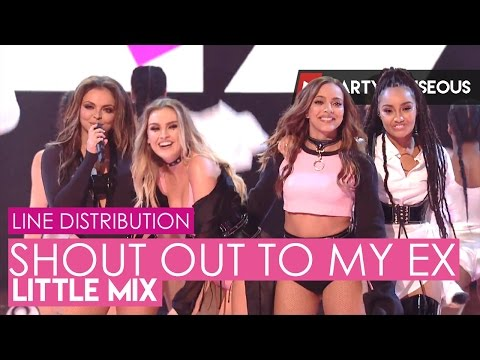 Little Mix - Shout Out To My Ex // Line Distribution