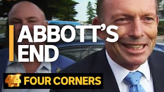 Abbott's End: How Tony Abbott lost the fight of his political life | Four Corners