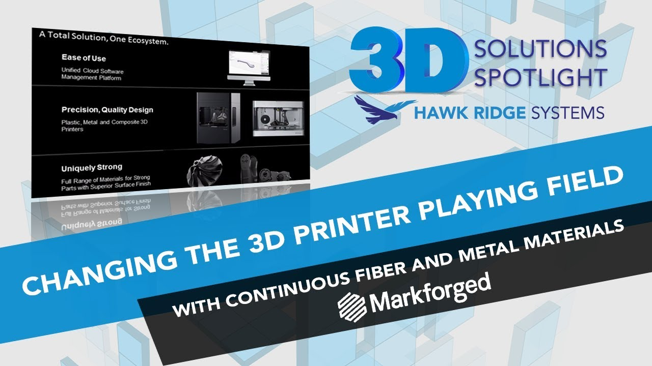 Markforged: changing the 3D printer playing field with Continuous Fiber and Metal Materials