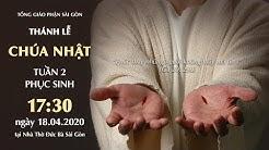 🔴Thánh Lễ trực tuyến - CHÚA NHẬT TUẦN 2 PHỤC SINH | Thứ Bảy ngày 18.04.2020