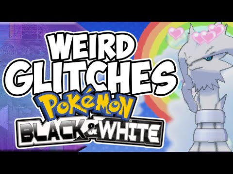 Weird Glitches: POKEMON BLACK & WHITE