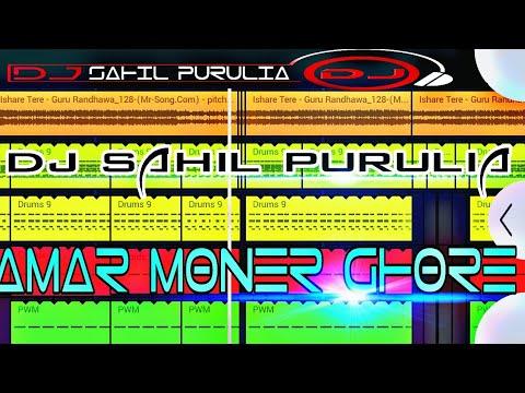 Amar Moner Ghore[Love Mixing]DjSahil Purulia