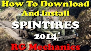How To Download And Install | SPINTIRES 2014 | RG Mechanics