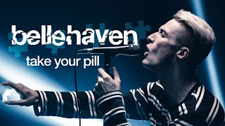 Belle Haven - Take Your Pill (Official Music Video)