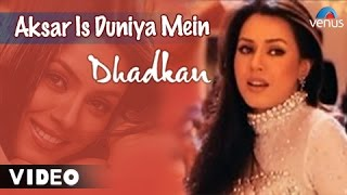 Download Aksar Is Duniya Mein | Dhadkan | Mahima Choudhary & Akshay Kumar | Alka Yagnik | 90's Superhit Song Mp3 and Videos