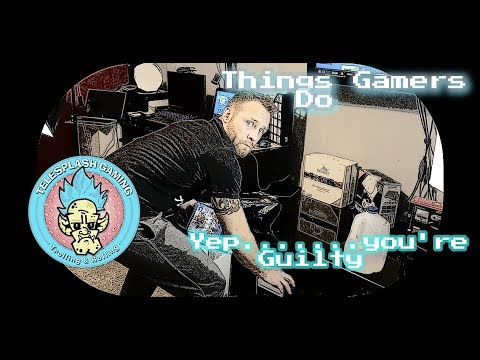Things Gamers Do | Funny Gaming Habits