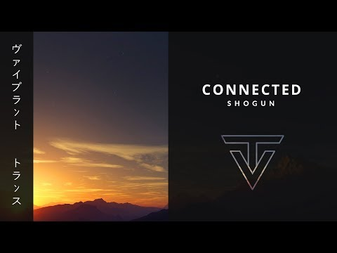 Connected › by Shogun (Original Mix Edit)