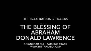 The Blessing Of Abraham (in the style of) Donald Lawrence MIDI File MP3 Backing Track