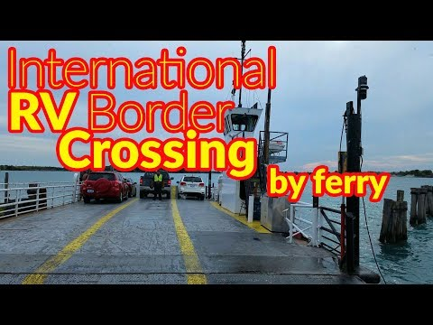 RV Living | International RV Border Crossing by Ferry | Clas