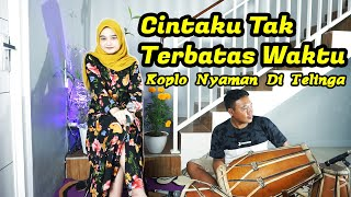 Download CINTAKU TAK TERBATAS WAKTU KOPLO JAIPONG - ANNYCO MUSIK