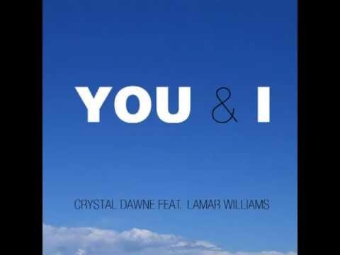 You & I  Crystal Dawne Feat. Lamar Williams