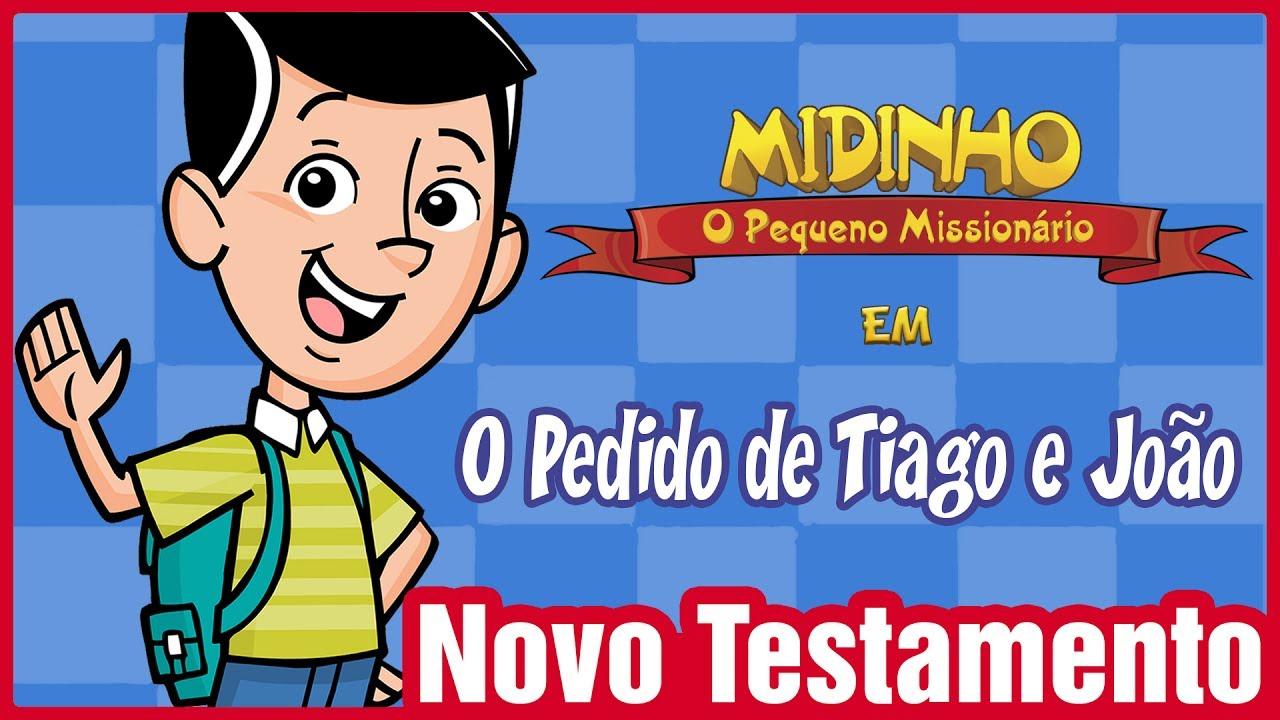 O pedido de Tiago e João - Midinho, o Pequeno Missionário