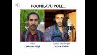 POONILAVU POLE.. Lyrics C K MADAYI, Music& Singer: VISHNU MOHAN