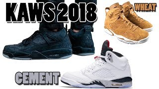 KAWS AIR JORDAN 4 BLACK RELEASING in 2018, Jordan 5 CEMENT, Jordan 6 WHEAT and More