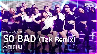 [안방1열 직캠4K] 스테이씨 'SO BAD (Tak Remix)' 풀캠 (STAYC Full Cam)│@SBS Inkigayo_2021.01.10.