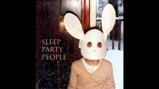 Sleep Party People - An Iris Pseudocorus