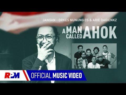 [OST A Man Called Ahok] Orkes Nunung CS, Arie Dagienkz - Jangan (Official Lyric Video)